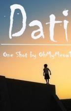 Dati (One Shot) by HelloImLea