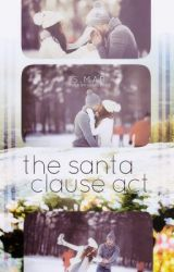 The Santa Clause Act (Completed) by foreverpurple1000