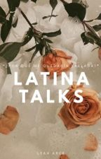 LATINA TALKS by arcepain