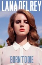 The Born To Die Theory by angelsfourever