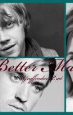 Better Man (#wattys2017) by GryffindorBrat