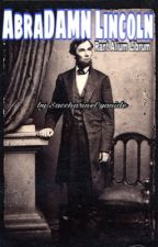 AbraDAMN Lincoln:  Rant Alium Librum by SaccharineAsmodeus