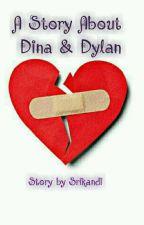 A Story About Dina & Dylan by Srikandi2424
