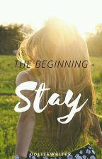 STAY by Oolitewriter