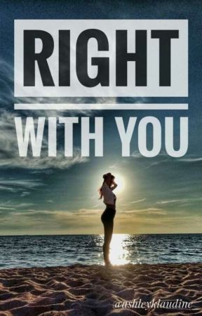 Right With You by ashleyklaudine_