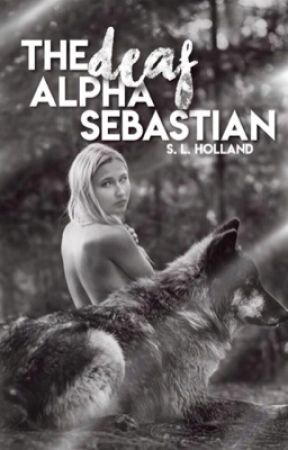The Deaf Alpha Sebastian by writer2298