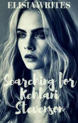 Searching For Kehlani Stevenson (An Alternate Ending) by ElisiaWrites