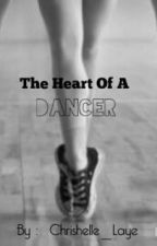 The Heart Of A Dancer by chrishelle_laye