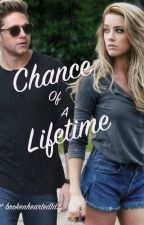 Chance Of A Life Time- (Niall Horan) by brokenhearted1d