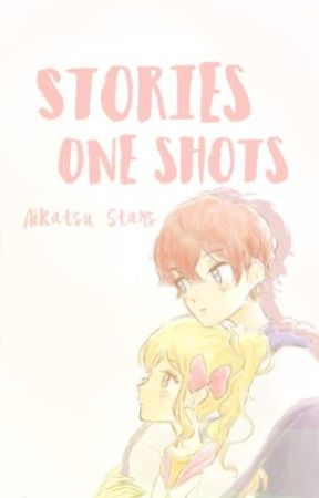 aikatsu stars ━ stories oneshots - Episode List - Wattpad
