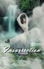 Insurrection (Completed) [editing] by PerlaEm