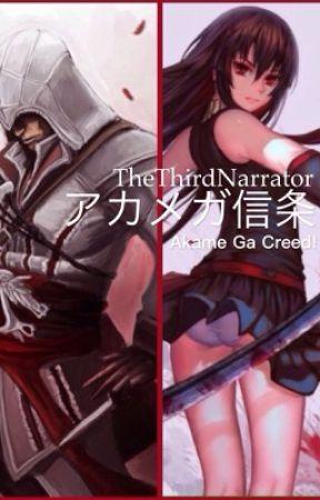Akame ga Creed!                      (アカメガ信条) by TheThirdNarrator