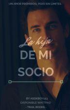 La Hija De Mi Socio. by asdkboy123