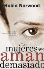 Las Mujeres Que Aman Demasiado by Mariela_Chan45