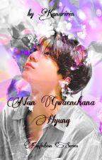 Nan Gwenchana, Hyung by KanaRiRin