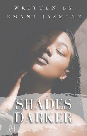 Shades Darker ||BWWM|| by ebreezy_