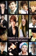 Gangster Vs. Gangster and suddenly fall inlove by SheleneRed