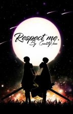 -Respect me - [Levi x Reader] Fr by CrustyYuu