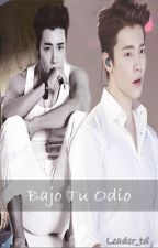 Bajo Tu Odio (Donghae Y Tú) [TERMINADO] by Leader_td