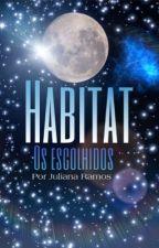Habitat: Os Escolhidos. by JulianaxRamos