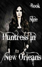 Huntress in New Orleans (Book 9, TVD/TO) by plltwtvd1997