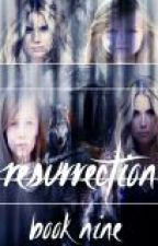 Resurrection (Book 9: Satisfy Series) (The Originals & TVD) by TVDlover97