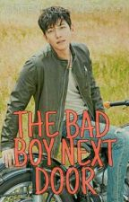 The Bad Boy Next Door - COMPLETE by Bernardo_1999