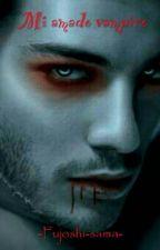 Mi amado vampiro by yanet564