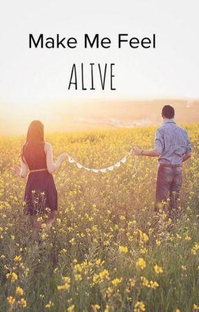 Make Me Feel Alive by tragicwonders