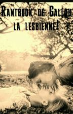 Rantbook de Gallou la lesbienne👭 by Gaelleleguintrec