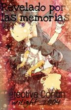 Revelado por las memorias Detective Conan Fanfic by Twilight-2004