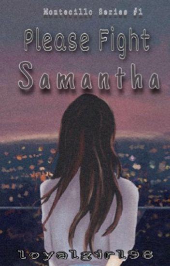 Please Fight, Samantha #Wattys2018