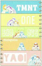 TMNT Yaoi One Shots 🐢 by Pizza-Neko-Love