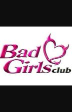 Bad Girls Club by lickmytoes