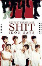 Shit iKON Says by HanNihilist