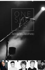 One Shots by bibbyismyaesthetic