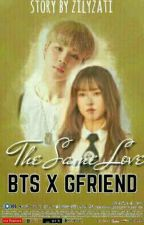 THE SAME LOVE [bts x gfriend] by zilyzati06