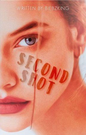 SECOND SHOT© {#2 Begin Again Series} by BiebzKing