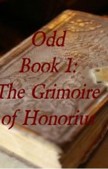 Odd Book 1: The Grimoire of Honorius