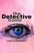 The Detective Games by sakuyamon07