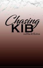 Chasing KIB by xxBlackShitxx