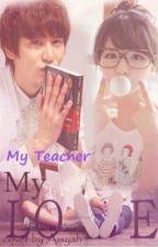 My Teacher, My Love by kyujae88