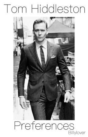 Tom Hiddleston Preferences - 1  How You's Met - Wattpad