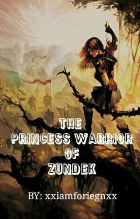 The Princess Warrior of Zundek by xxiamforiegnxx