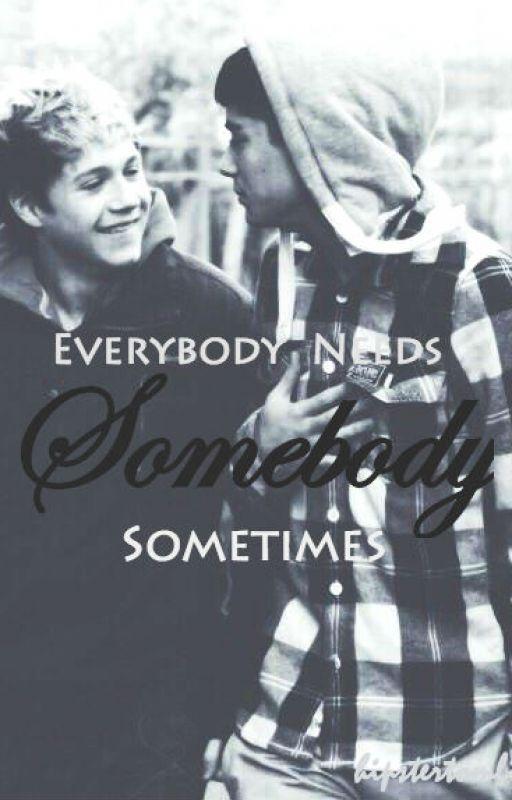Zayn and Niall: Everybody Needs Somebody Sometimes by hipstertomlinson