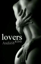 Lovers 《R.D.G》×Super hot×  by Dxblas-Andrabella