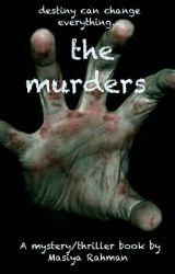 the murders by MasiyaRahman038