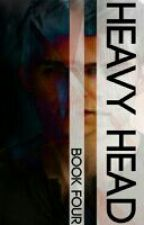 Heavy Head (Book 4: Battle Series, The Originals) by TVDlover97