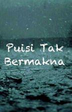 Puisi Tak Bermakna by hentaiisan_