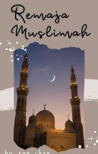 Remaja Islam by Ukh_ridhanurnabhila